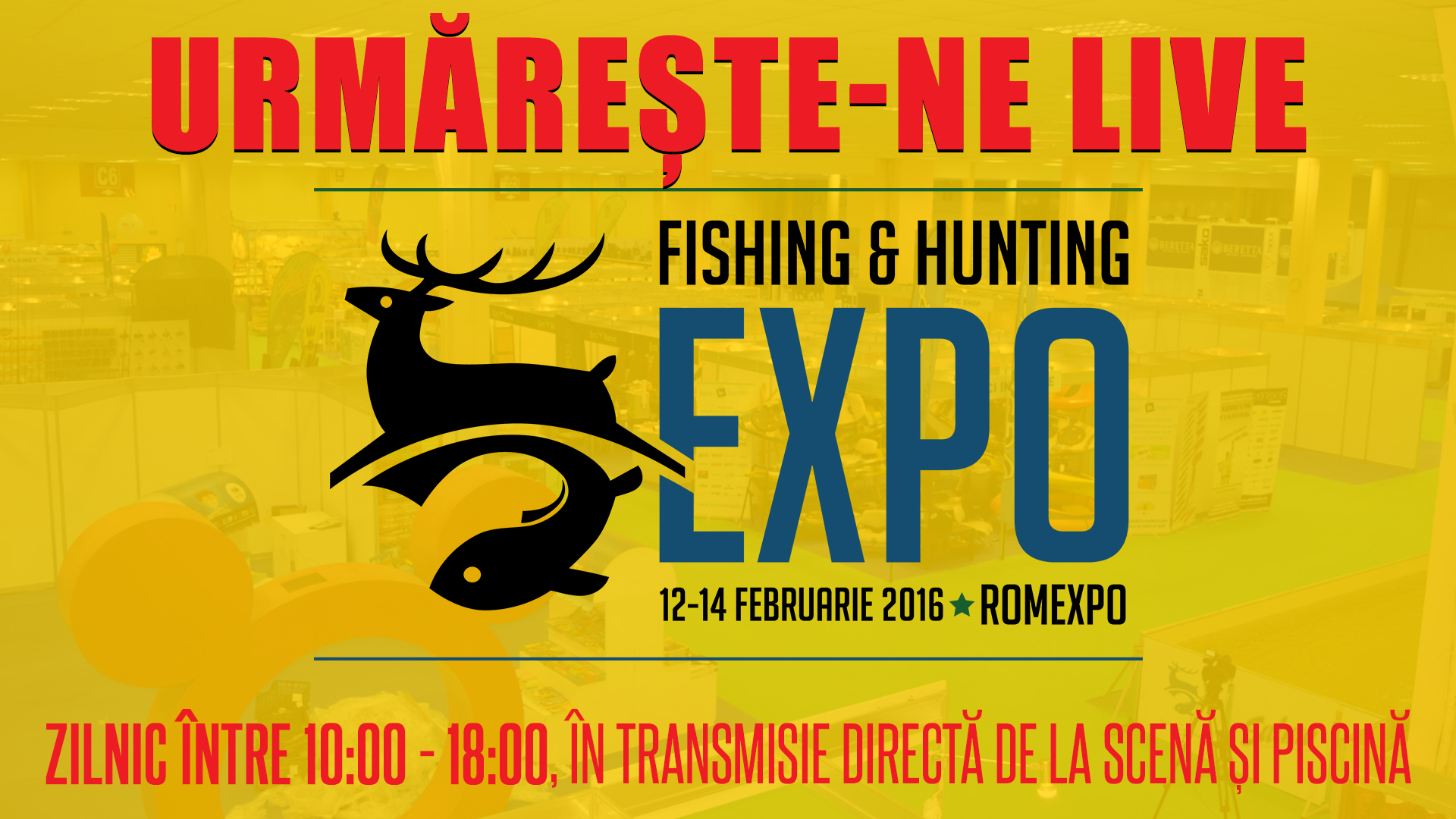Eveniment fishing hunting expo in romexpo 12 14 for Hunting and fishing expo